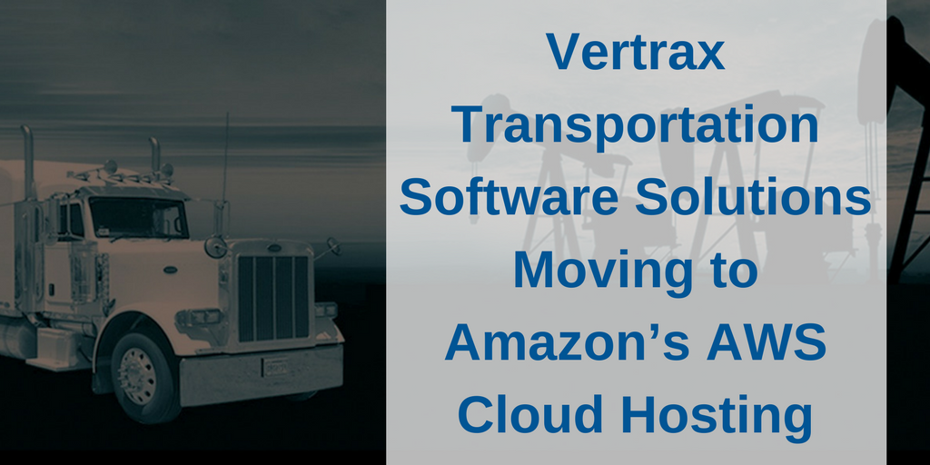 Vertrax Moves to AWS Cloud Hosting