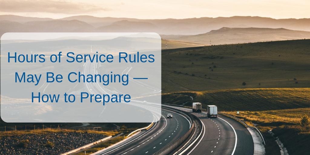 Hours of Service Rules May Be Changing — How to Prepare