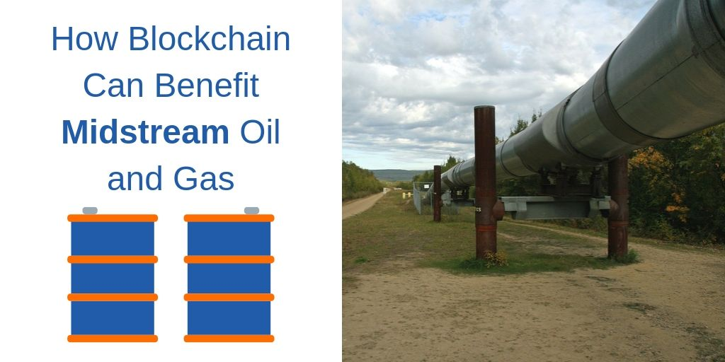 How Blockchain Can Benefit Midstream Oil and Gas
