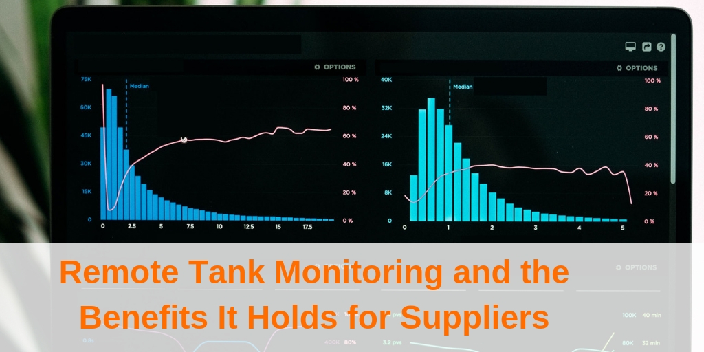 Remote Tank Monitoring and the Benefits It Holds for Suppliers