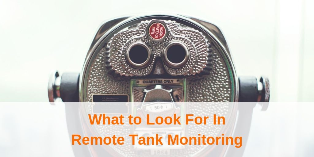 What to Look For In Remote Tank Monitoring