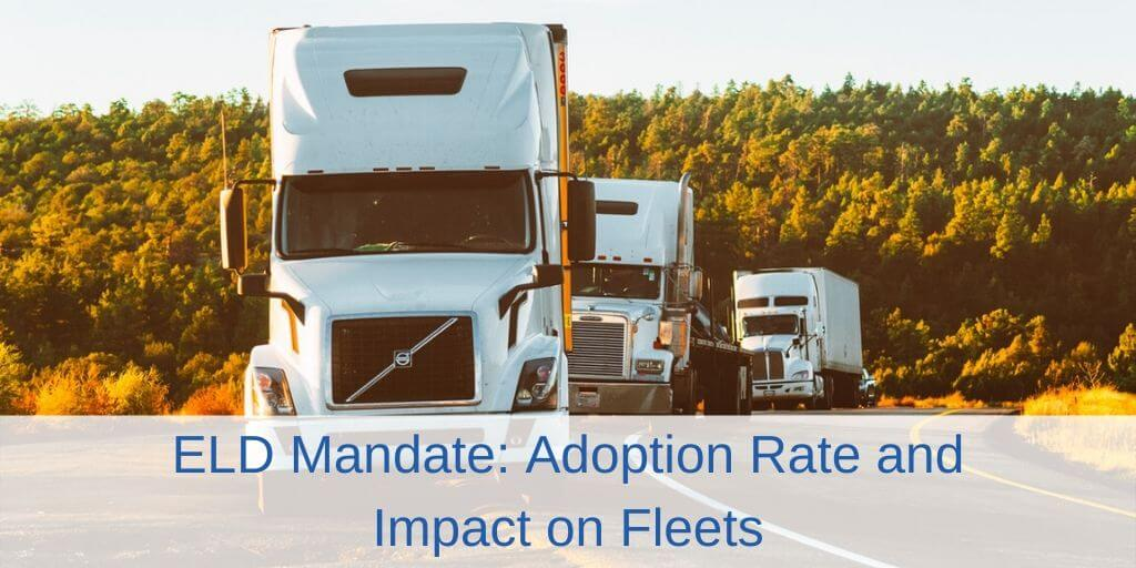 ELD Mandate_ Adoption Rate and Impact on Fleets