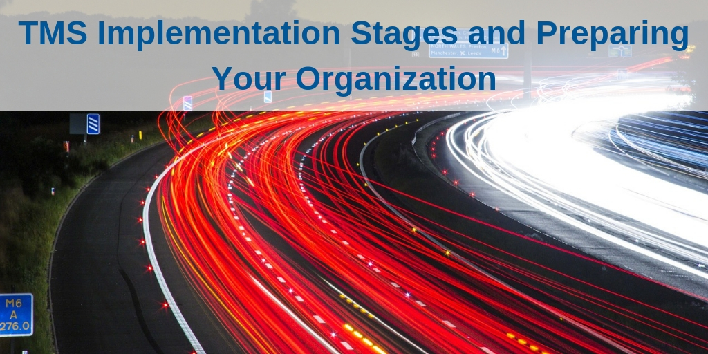Final - The Stages of TMS Implementation and Preparing Your Organization