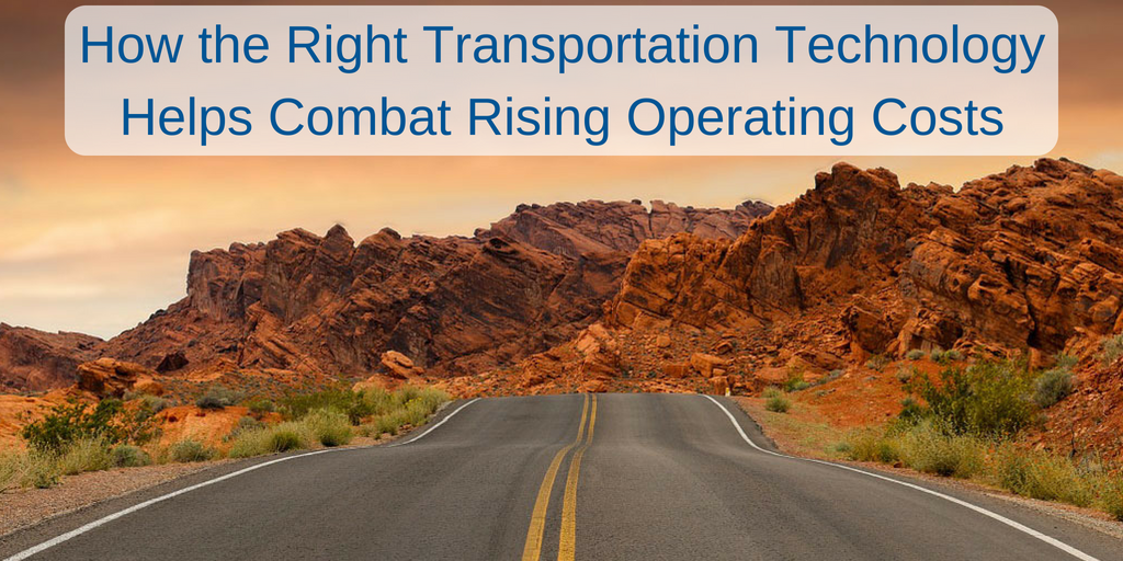 How the Right Transportation Technology Helps Combat Rising Operating Costs