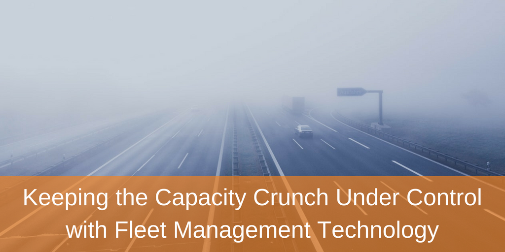 Keeping the Capacity Crunch Under Control with Fleet Management Technology