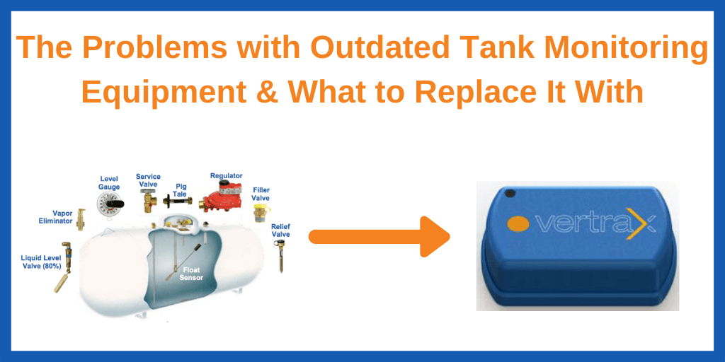 The Problems with Outdated Tank Monitoring Equipment & What to Replace It With
